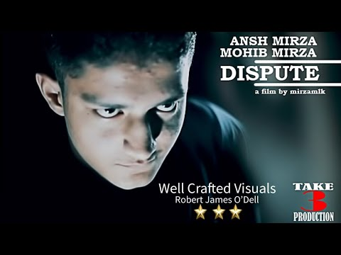 DISPUTE- A film by mirzamlk.