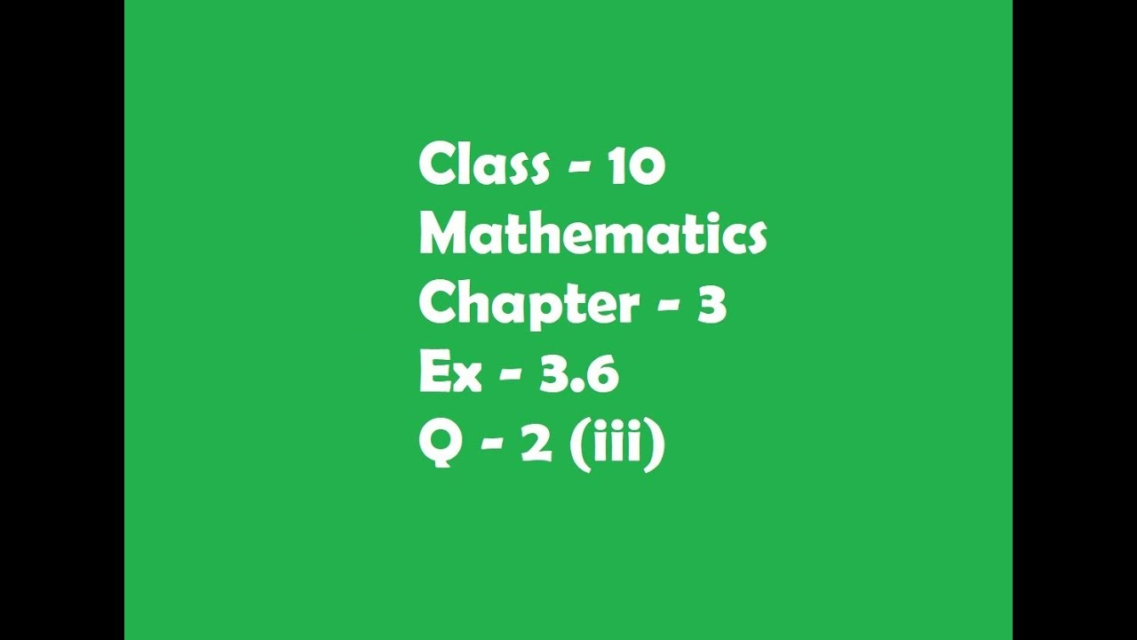 Exercise 3 6 Q - 2 part iii of Chapter 3 class 10 maths