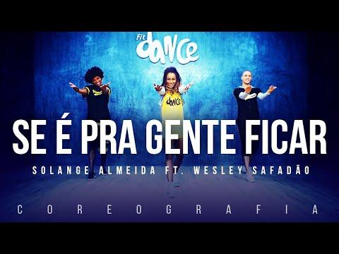 Se é pra Gente Ficar - Solange Almeida ft. Wesley Safadão | FitDance TV (Coreografia) Dance Video