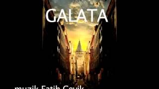 galata (muzik  fatih cevik)  Most Beautiful  Emotional Music