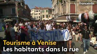 Tourisme de masse : Venise n'en peut plus ! - franceinfo:
