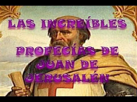 Resultado de imagen de LAS INCREÍBLES PROFECÍAS DE JUAN DE JERUSALÉN noviembre 17, 2016