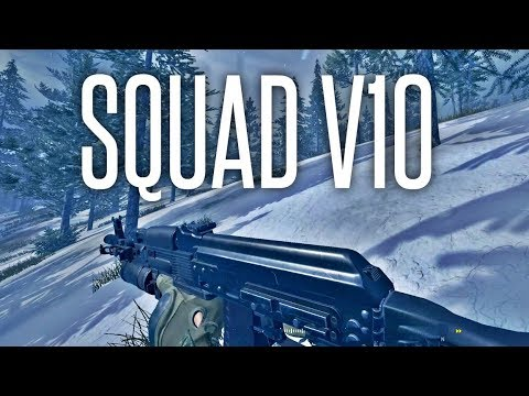 SQUAD V10 FIRST GAMEPLAY - Squad Update ( New Animations, Weapons, Maps )