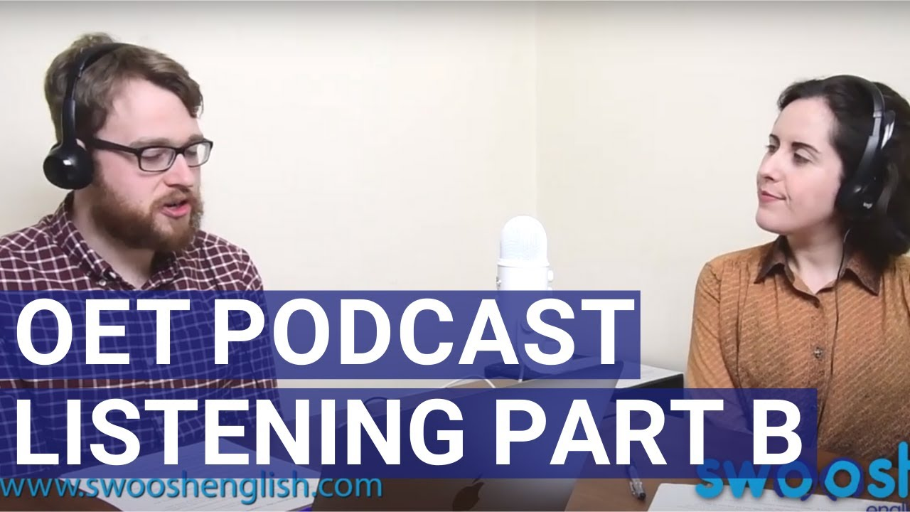 OET Listening | All about Part B [OET Podcast Ep. 17] | Full Video
