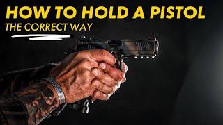 The Proper Way To Hold A Handgun