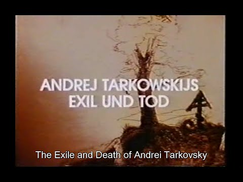 The Exile and Death of Andrei Tarkovsky 1988