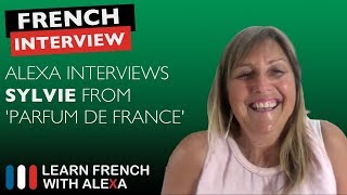 Alexa interviews Sylvie from Parfum de France Language School