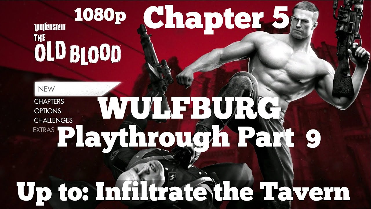 WOLFENSTEIN: The Old Blood - Playthrough Part 9 Chapter 5 WULFBURG - up to  Infiltrate the Tavern