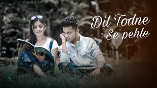 Dil Todne Se Pehle - jass Manak | New Songs 2020 | Sad Songs | Latest Punjabi Songs | Bollywood song