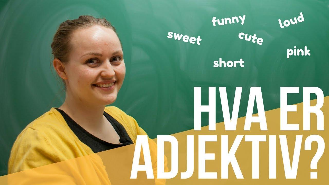 Hva er adjektiv? | Ord som beskriver
