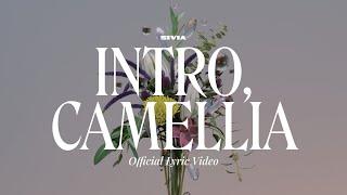 SIVIA - INTRO, CAMELLIA (OFFICIAL LYRIC VIDEO)