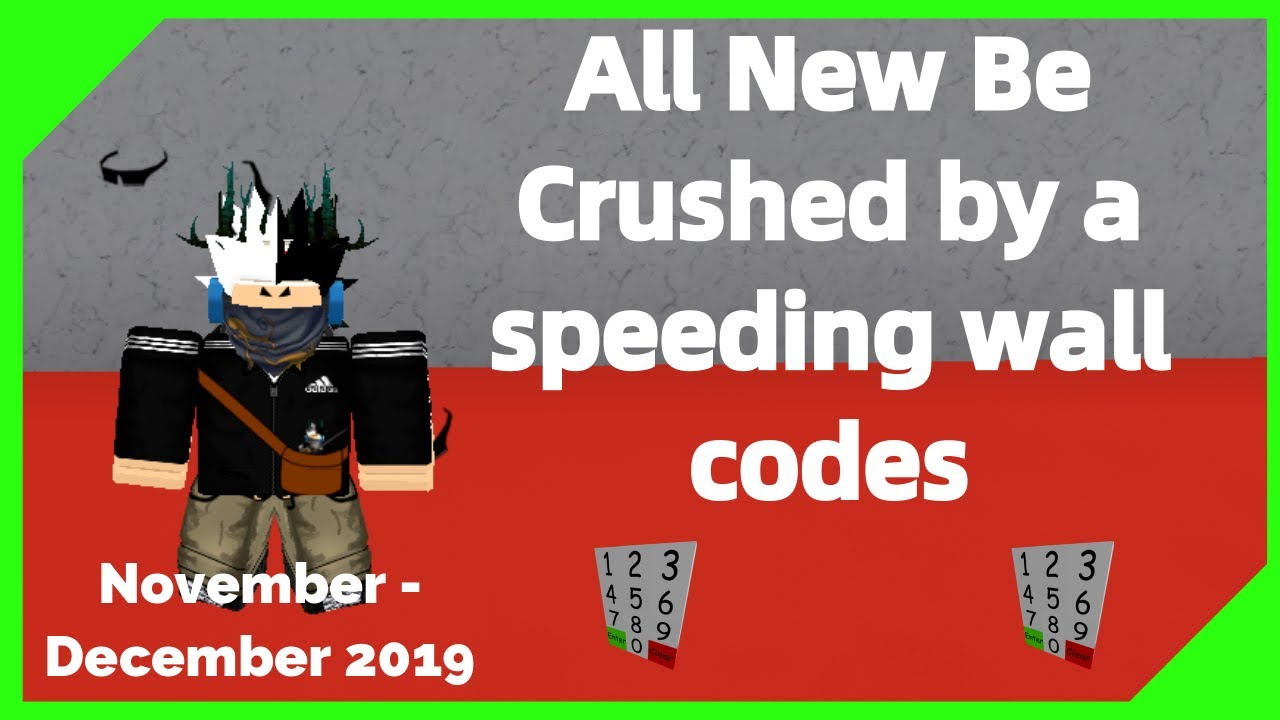 New Be Crushed By A Speeding Wall Codes January 2020 Youtube