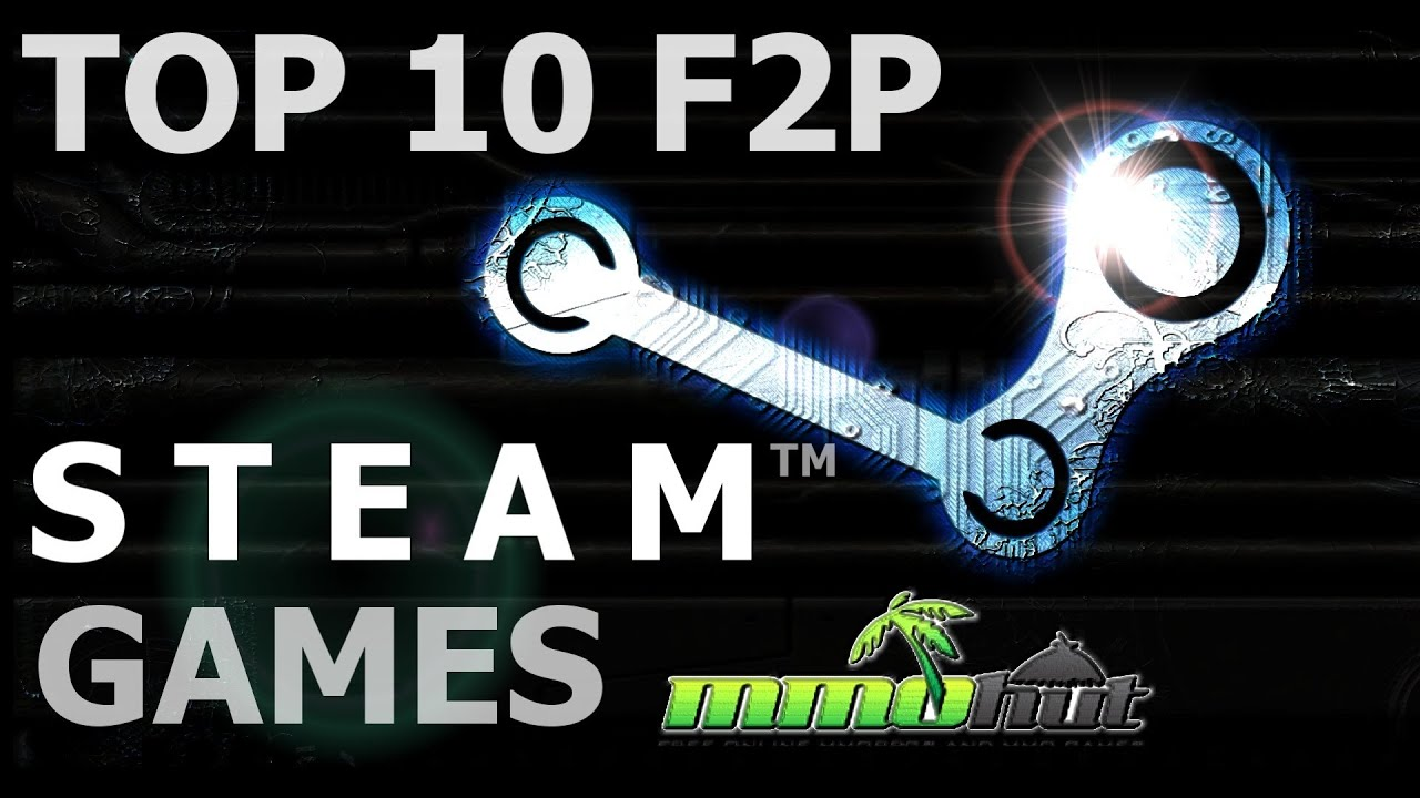 Top Ten Free To Play Steam Games Youtube