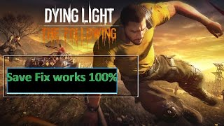 Updated Save Game Fix 100 Dying Light Enchanced Edition The Following Reinforcements