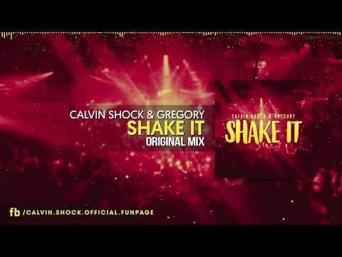 Calvin Shock & Gregory - Shake It [OUT NOW!]