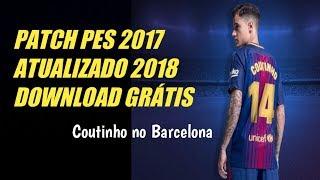 PATCH PES 2017 ATUALIZADO 2018