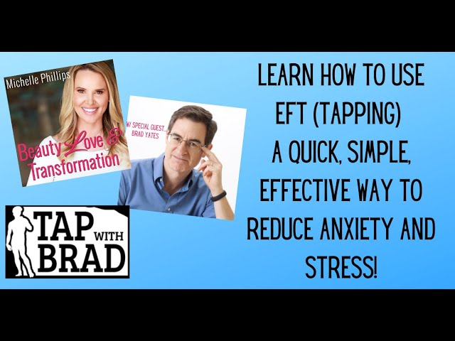 Tap Away Your Stress and Anxiety in Minutes- with Brad Yates