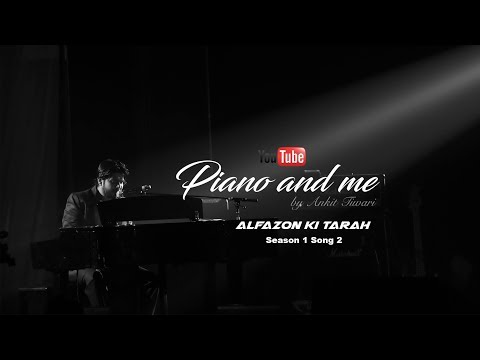 Piano And Me | Alfazon Ki Tarah | Ankit Tiwari | Season 1 Song 2 |
