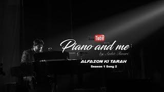 piano and me  alfazon ki tarah  ankit tiwari  season 1 song 2