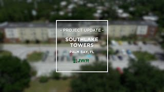 JWR Project Update - Southlake Towers, Palm Bay FL