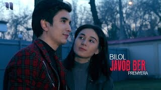 Bilol - Javob ber | Билол - Жавоб бер