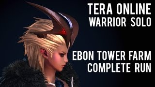 Tera Online - Ebon Tower Farm - complete run - Warrior solo (after alliance patch)