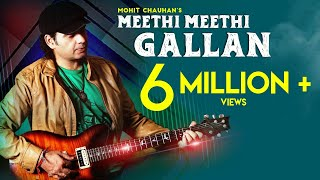 Mohit Chauhan: MEETHI MEETHI GALLAN | Latest Song 2020 | SpotlampE chords | Guitaa.com