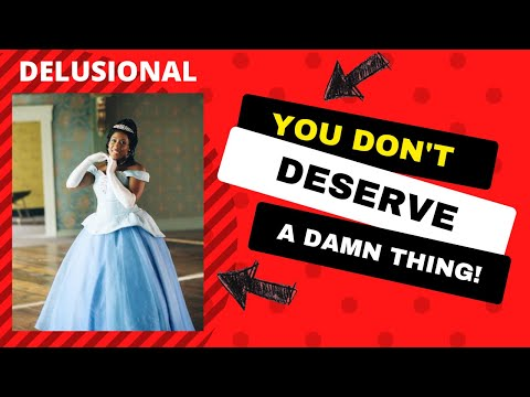 """WAKE UP CALL: You don't """"deserve"""" a damn thing. SETTLE FOR LESS."""