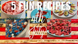 4th of July  5 Fun Recipes  Cook with Me