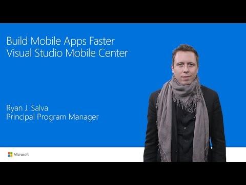 Ship Mobile Apps Faster: Visual Studio MobileCenter
