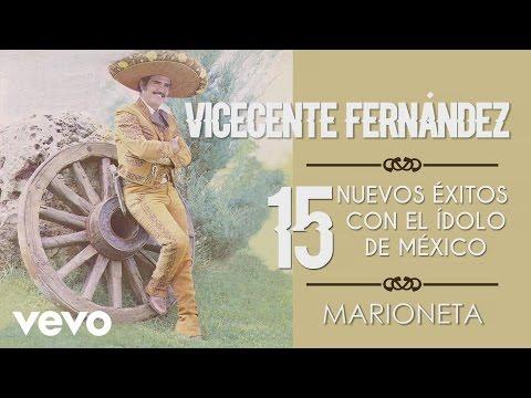 Vicente Fernández - Marioneta  - Cover Audio