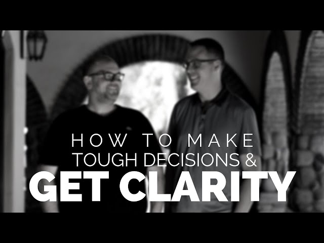 How to make tough decisions and get clarity as a Real Estate Agent