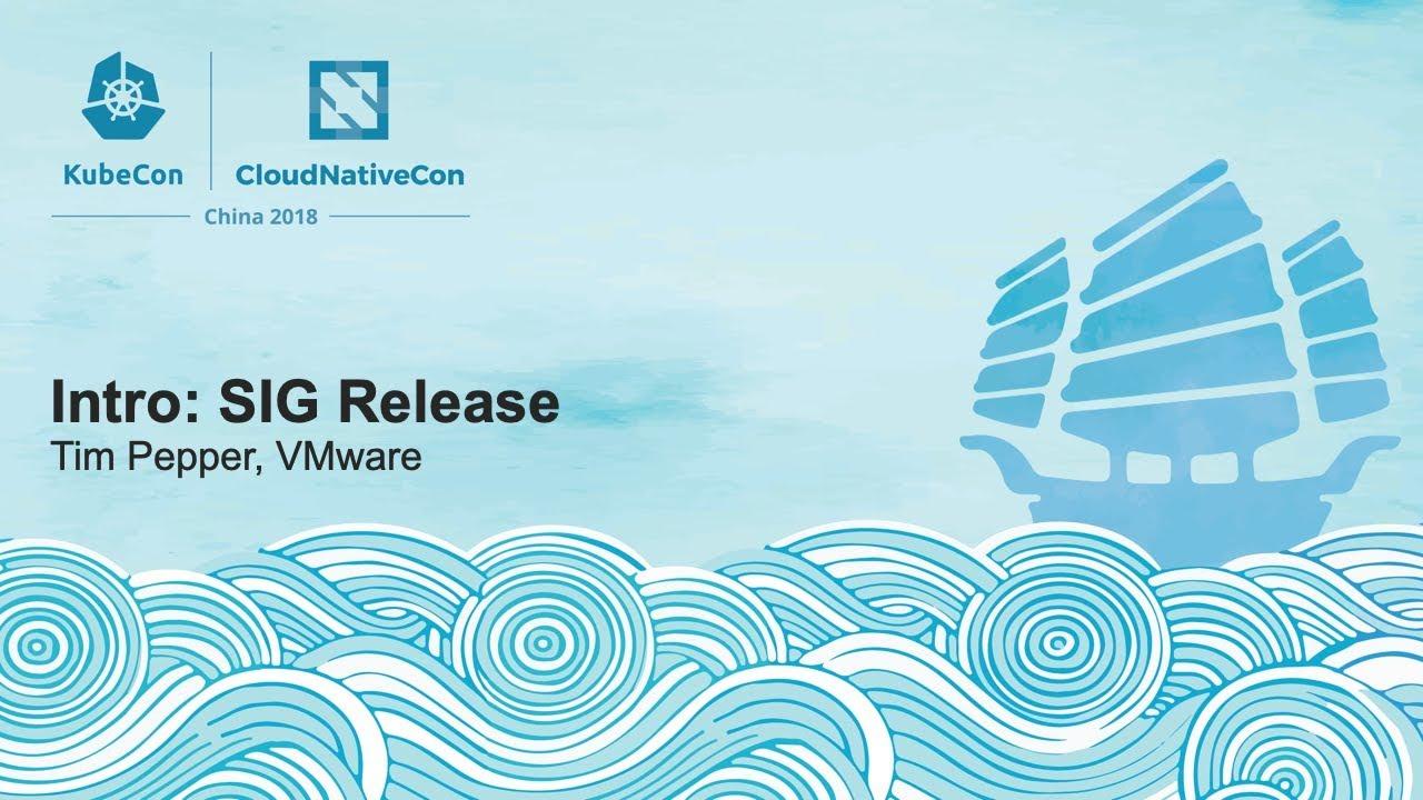 Intro: SIG Release - Tim Pepper, VMware
