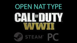 HOW TO Open NAT Type on PC Call of Duty WWII