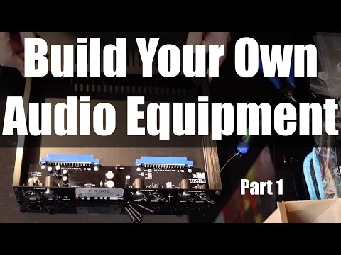 Build Your Own Audio Equipment! - DIY Recording Equipment (1 Of 3)