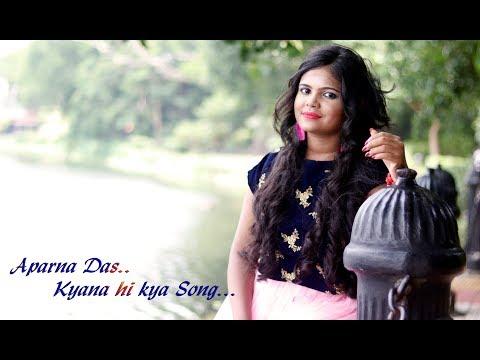 kehna-hi-kya-new-version-female-songs-(-cover-song-by-aparna-das)