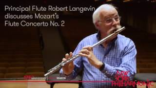 Behind the Scenes: Robert Langevin on Mozart's Second Flute Concerto