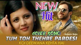 Tum To Thahre Pardesi |Koi Deewana Kaheta Hai |Abhi Zinda Hu Toh Jee Lene Do |New Cover Mashup 2019