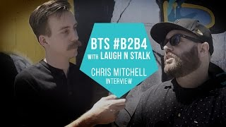 Download Video #B2B4 BTS w Laugh N Stalk: Chris Mitchell MP3 3GP MP4