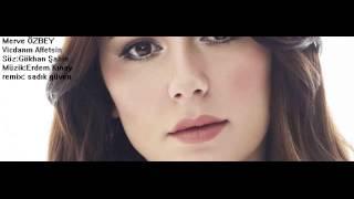 Merve Özbey Vicdanın Affetsin Remix (sadık güven remix)