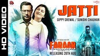 Jatti ਜੱਟੀ | Gippy Grewal | Sunidhi Chauhan | Faraar (ਫ਼ਰਾਰ) | New Punjabi Songs 2015 ਪੰਜਾਬੀ