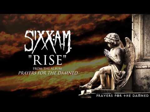 Sixx:A.M. - Rise (Audio Stream)