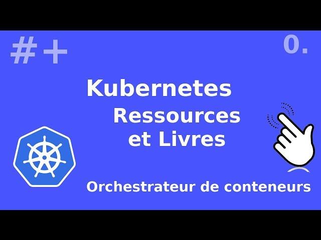 Kubernetes - 0. Ressources et livres