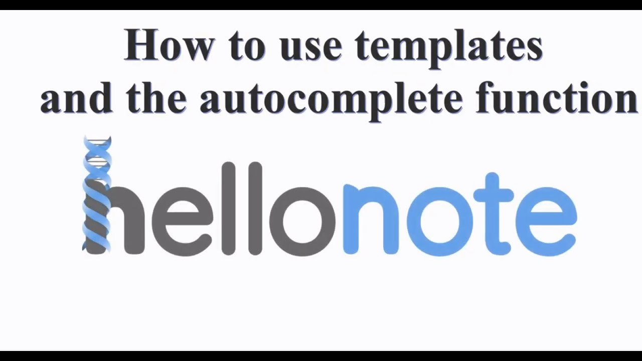 HelloNote EMR: How to add note templates and use the autocomplete feature