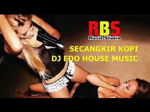 DJ EDO    HOUSE MUSIC 2016 SECANGKIR KOPI