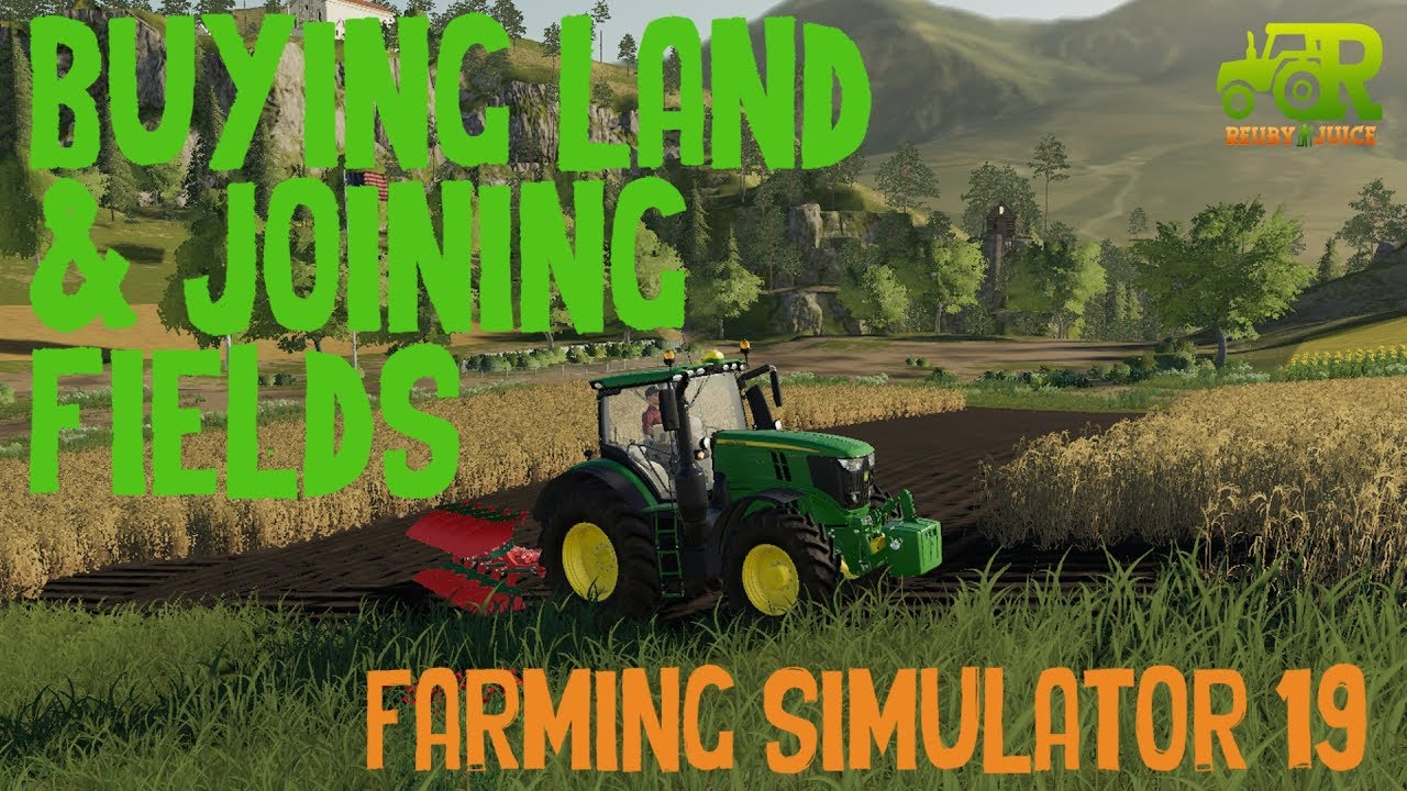 Farming Simulator 19 How To Buy Land Join Fields Youtube