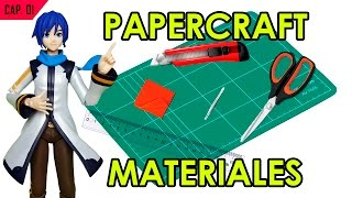 CÓMO HACER PAPERCRAFT - CAP.  1: MATERIALES