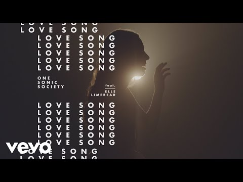one sonic society - Love Song (Official Music Video) ft. Elle Limebear