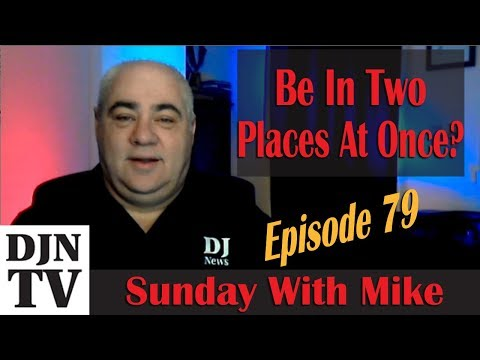 Two Places At Once With This File? Yes Please! Podcasts For DJs | Sunday With Mike #DJNTV Episode 79