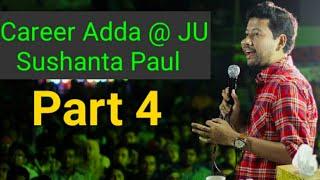 Career Adda @ JU | Sushanta Paul | Part 4